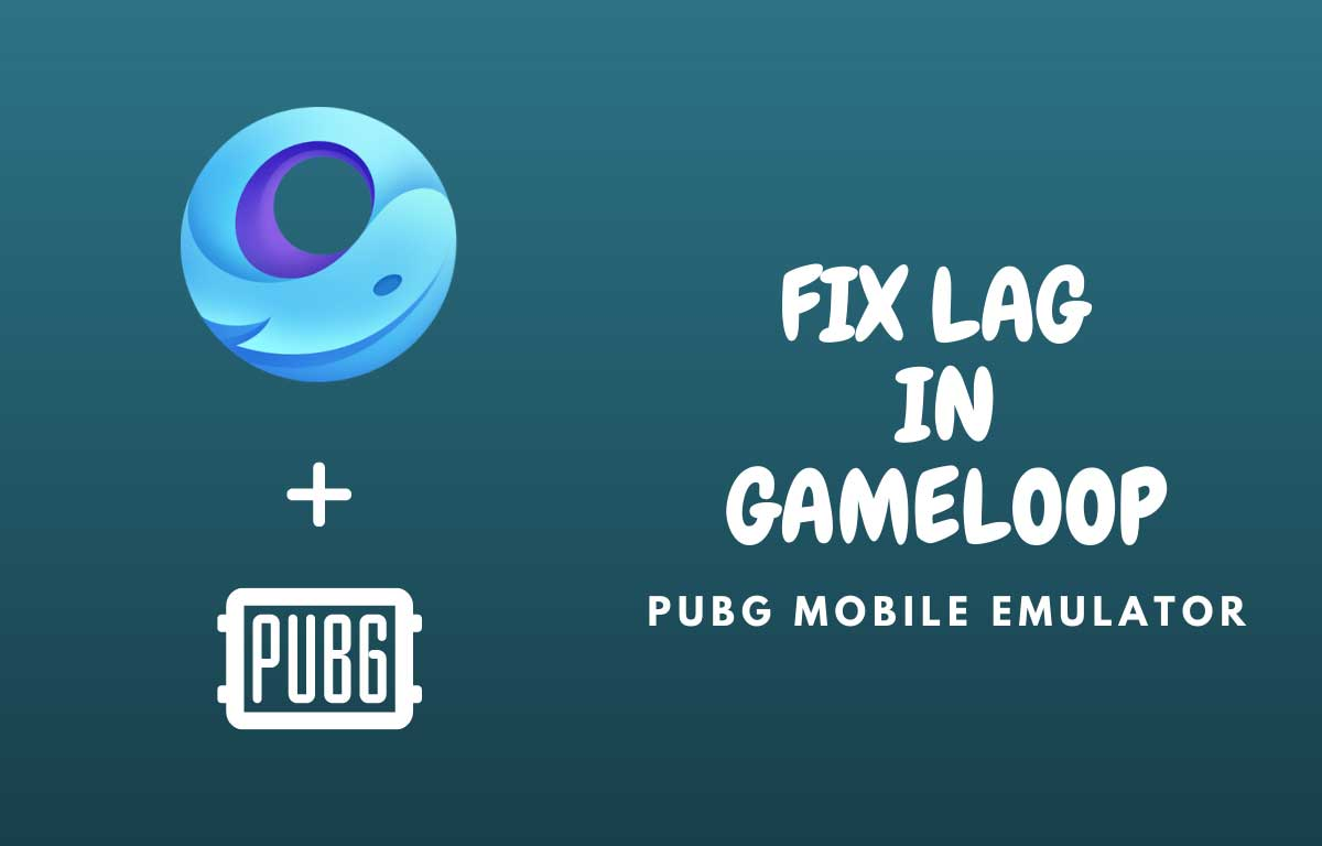 Fix Lag in Gameloop(Pubg Mobile)
